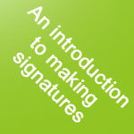 An intro to signature making